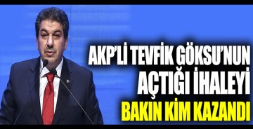 AKP'li Tevfik Göksu'nun açtığı ihaleyi bakın kim kazandı