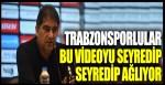 Trabzonsporlular bu videoyu seyredip seyredip ağlıyor