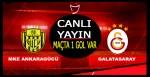 Galatasaray Ankaragücü Maçı Canlı Yayın/Maçta 1 gol var
