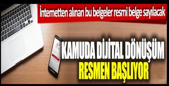 Kamuda dijital dönem resmen başlıyor, internetten alınan bu belgeler resmi belge sayılacak