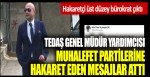 TEDAŞ Genel Müdür Yardımcısı muhalefet partilerine hakaret eden mesajlar attı