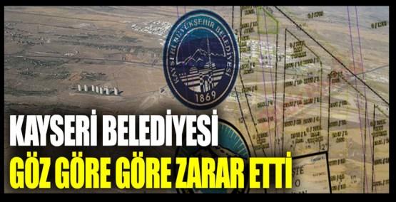 Kayseri Belediyesi 40 milyon TL'yi çöpe attı