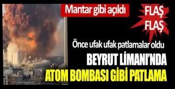 Beyrut Limanı'nda büyük patlama… Dehşetin görüntüleri; Atom bombası gibi patladı