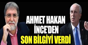 """Ahmet Hakan Muharrem İnce'den 'son bilgiyi' verdi: """"Önümüzdeki hafta"""