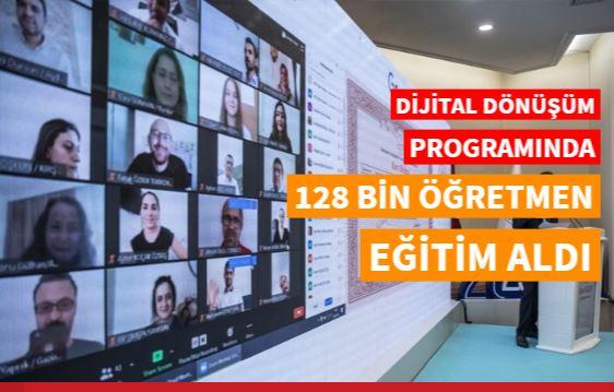 Dijital Dönüşüm Programı'nda 128 bin öğretmen eğitim aldı