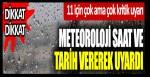Meteoroloji tarih ve saat vererek uyardı: 11 il için çok ama çok kritik uyarı…