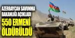 550 Ermeni öldürüldü Azerbaycan savunma bakanlığı açıkladı