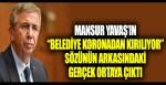 Mansur Yavaş'ın belediye koronadan kırılıyor sözünün arkasındaki gerçek ortaya çıktı