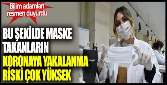 Bilim adamları resmen duyurdu. Bu şekilde maske takanların korona virüse yakalanma riski çok yüksek