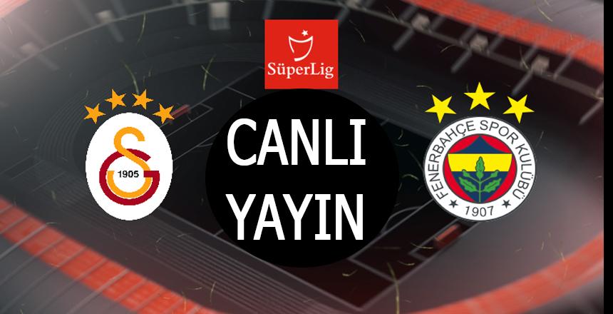 Galatasaray Fenerbahçe derbisi canlı yayın