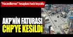 AKP'nin borçlarının faturası CHP'ye kesildi