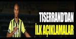 Fenerbahçe'ye transfer olan Tiserrand'dan ilk açıklamalar