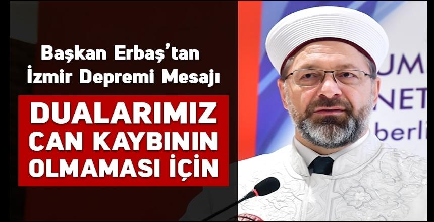"""Başkan Erbaş'tan İzmir depremi mesajı: """"Dualarımız can kaybının olmaması için"""""""