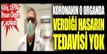 Korona virüsün beyinde verdiği hasarın tedavisi yok. Doç. Dr. Ali İhsan Ökten açıkladı