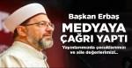 Diyanet İşleri Başkanı Erbaş'tan medyaya çağrı: Yayınlarımızda çocuklarımızı ve aile değerlerimizi özenle koruyalım