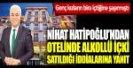 Nihat Hatipoğlu'ndan otelinde alkollü içki satılıyor iddialarına yanıt