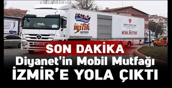 Diyanet'in Mobil Mutfağı İzmir'e yola çıkıyor