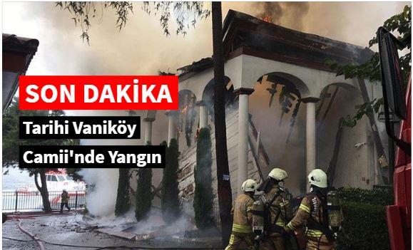İstanbul'da tarihi Vaniköy Camii'nde yangın