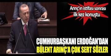 Cumhurbaşkanı Erdoğan'dan Bülent Arınç'a çok sert sözler!