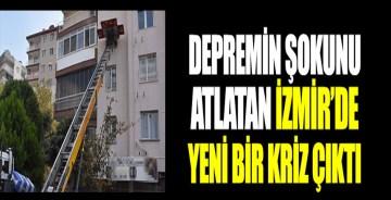 Depremin şokunu atlatan İzmir'de yeni bir kriz çıktı