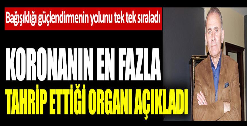 Türk doçent korona virüsün en fazla tahrip ettiği organı açıkladı. Bağışıklığı güçlendirecek önerileri tek tek sıraladı
