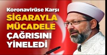 Diyanet İşleri Başkanı Prof. Dr. Erbaş Kovid-19 sürecinde sigarayla mücadele çağrısında bulundu