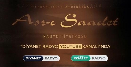 Asr-ı Saadet radyo tiyatrosu Diyanet Radyo YouTube kanalında