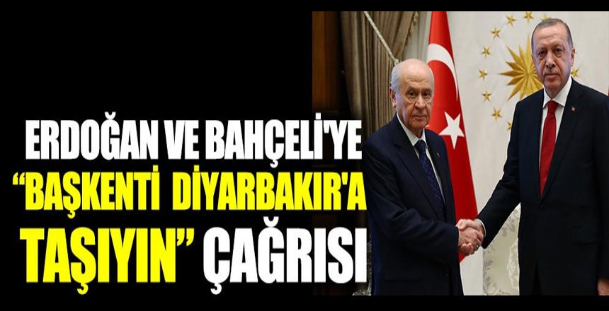 Erdoğan ve Devlet Bahçeli'ye başkenti Diyarbakır'a taşıyın çağırısı!