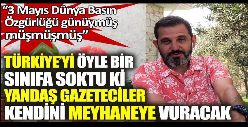 Fatih Portakal Türkiye'yi öyle bir sınıfa soktu ki yandaş gazeteciler kendini meyhaneye vuracak. 3 Mayıs Dünya Basın Özgürlüğü günüymüş müşmüşmüş
