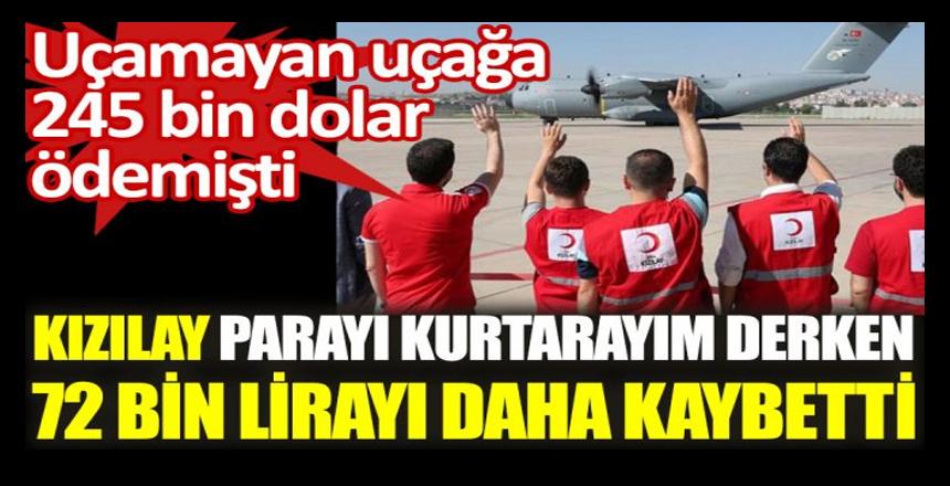 Kızılay uçamayan uçağa ödediği parayı geri almak için 72 bin lirayı daha çöpe attı