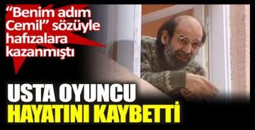 Bizimkiler'in Cemil'i usta oyuncu Uğurtan Sayıner hayatını kaybetti