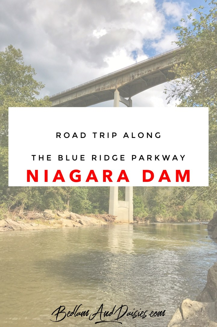 Road Trip Along the Blue Ridge Parkway Niagara Dam