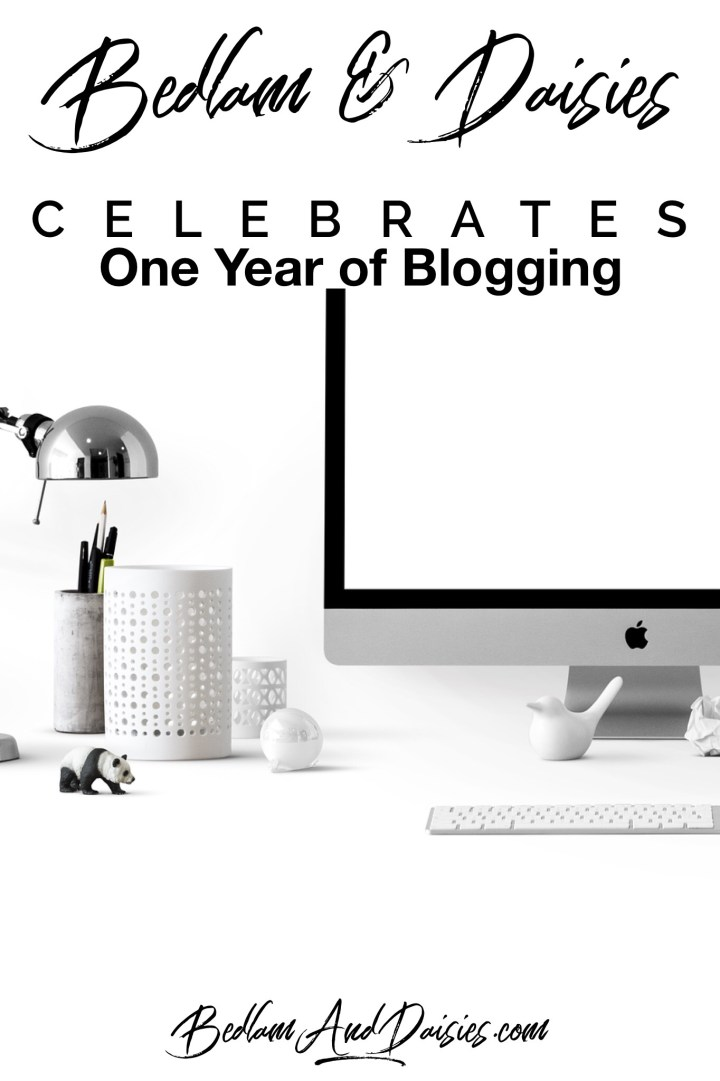 Bedlam & Daisies celebrates one year of blogging