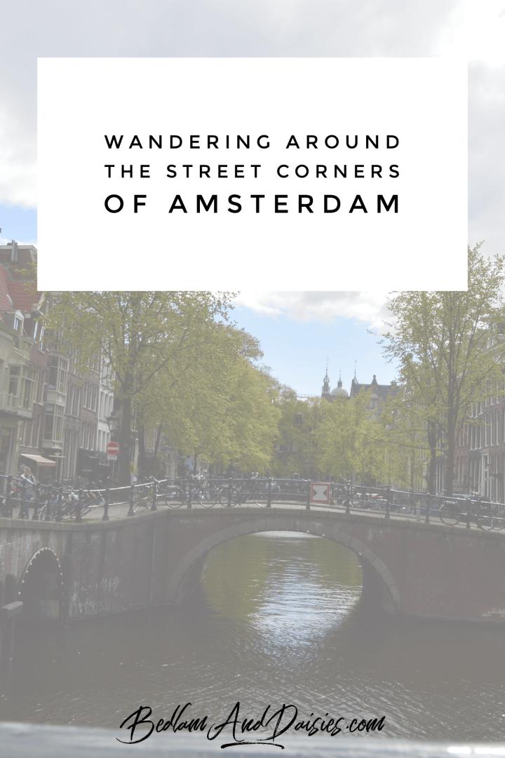 Wandering Around the Street Corners of Amsterdam