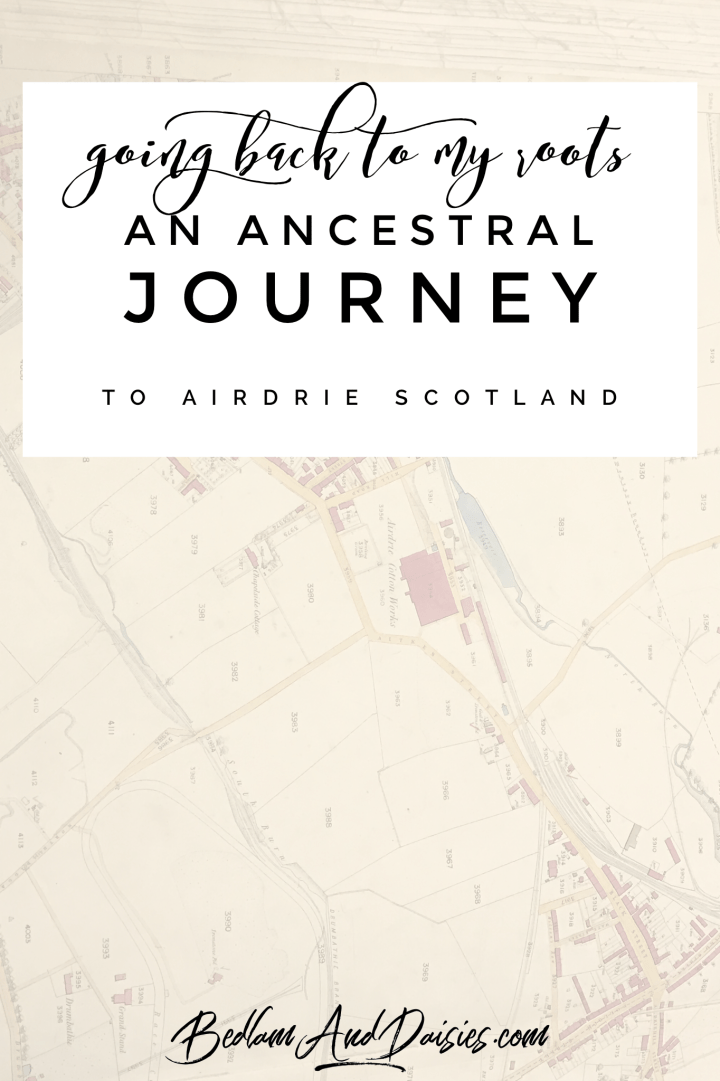 Going Back to My Roots…Airdrie Scotland