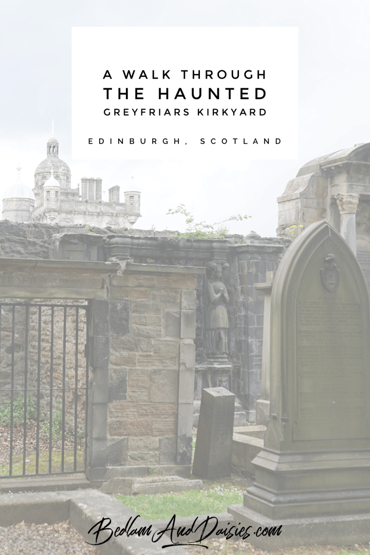 A Walk Through the Haunted Greyfriars Kirkyard Edinburgh Scotland