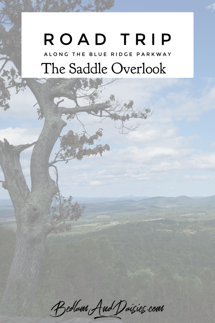 Road trip along the blue ridge parkway. The Saddle Overlook