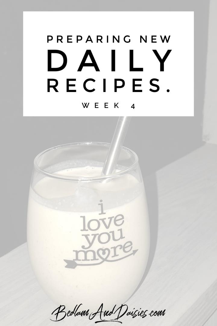 Preparing New Daily Recipes Week 4