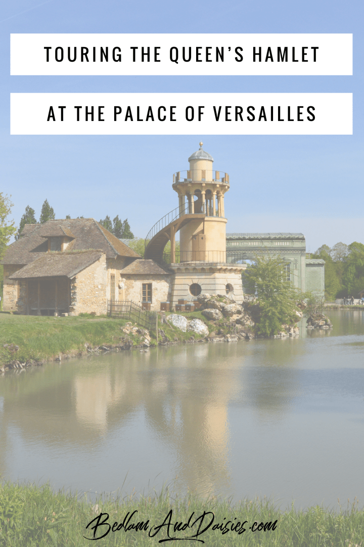 Touring the Queen's Hamlet at the Palace of Versailles
