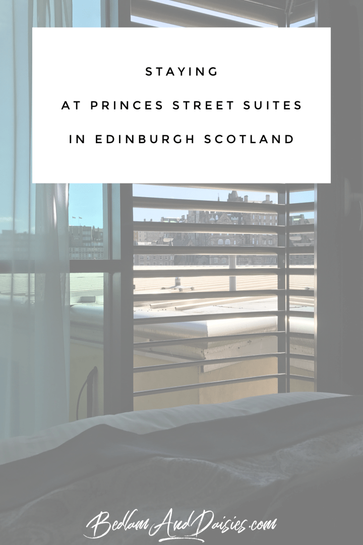 Staying at Princes Street Suites in Edinburgh Scotland