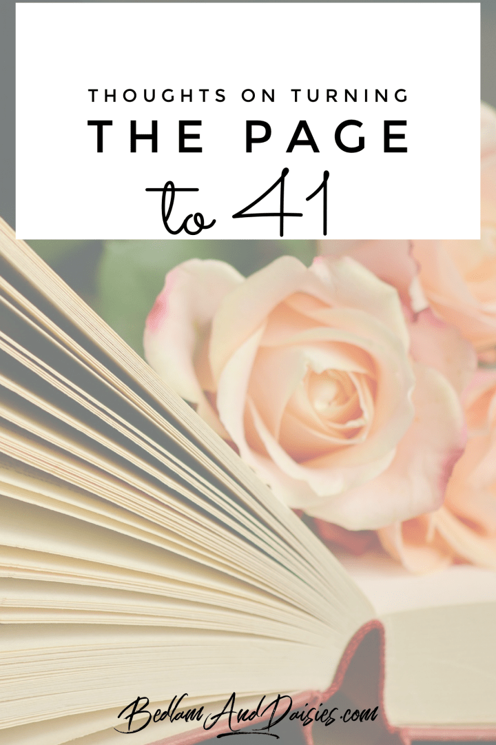 Thoughts on turning the page to 41