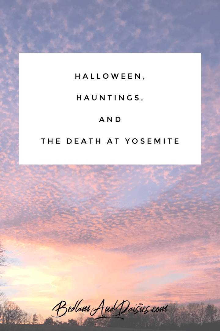Halloween, Hauntings, and the Death at Yosemite