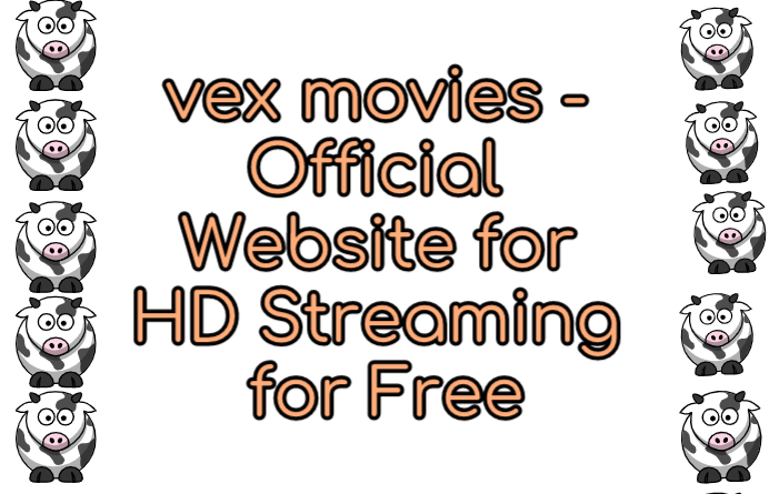 vex movies - Official Website for HD Streaming and Free Download