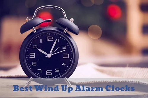 5 Best Wind Up Alarm Clocks 2020