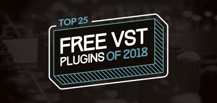 Top 25 FREE VST Plugins Of 2018
