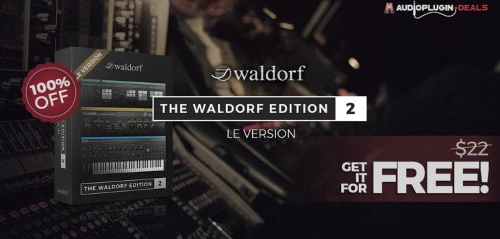 Waldorf Edition 2 LE Bundle Is FREE Until March 10th!