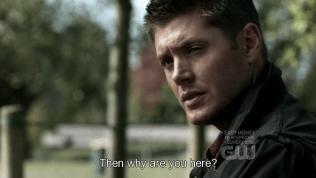"""""""Vậy thì tại sao?"""" - Xì, đầu heo hả Dean? Người ta muốn nói chuyện với anh chứ còn sao nữa?"""