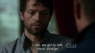 """""""Cas, chúng ta cần phải nói chuyện."""" - Dean nói. Cas chợt giật mình, """"Woa, kỳ quái nha."""""""