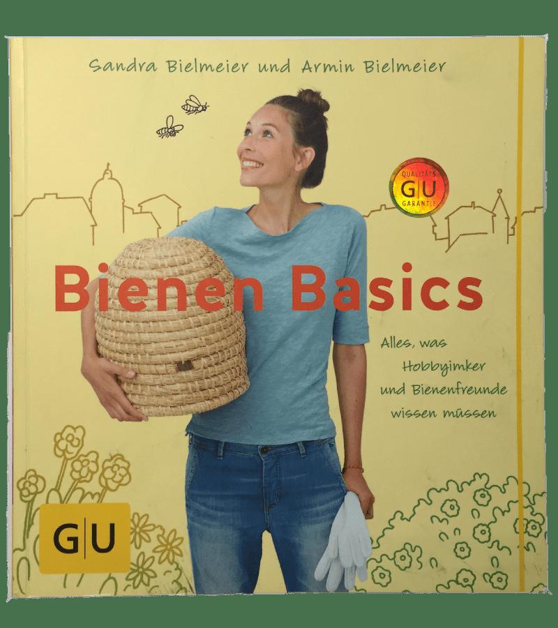 Bienen Basics - Sandra Bielmeier und Armin Bielmeier | Alles was Hobbyimker und Bienenfreunde wissen müssen