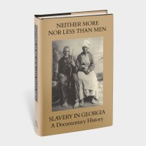 Neither More Nor Less Than Men: Slavery in Georgia